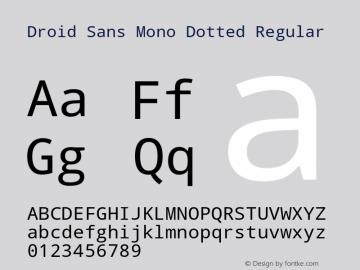 Droid Sans Mono Dotted Regular Version 1.00 build 112 Font Sample