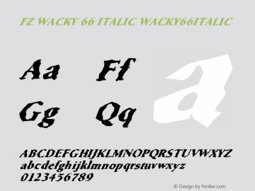 FZ WACKY 66 ITALIC WACKY66ITALIC Version 1.000 Font Sample
