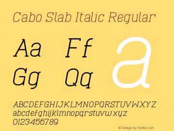 Cabo Slab Italic Regular Version 1.002;Fontself Maker 1.1.0 Font Sample