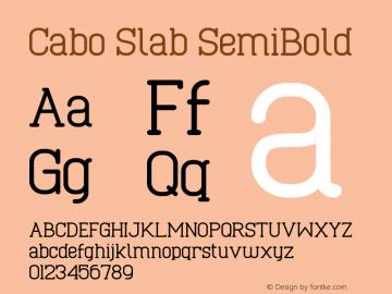 Cabo Slab SemiBold Version 1.001;Fontself Maker 1.1.0 Font Sample
