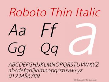 Roboto Thin Italic Version 2.00 June 3, 2016 Font Sample