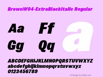 BrownW04-ExtraBlackItalic Regular Version 1.00 Font Sample