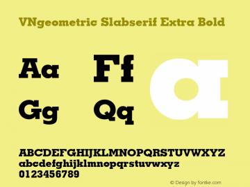 VNgeometric Slabserif Extra Bold mfgpctt-v1.52 Tuesday, January 26, 1993 9:28:15 am (EST) Font Sample