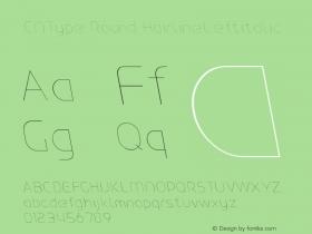 CNType Round HairlineLeftitalic Version 1.0 Font Sample