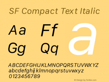 SF Compact Text Italic Version 1.00 May 6, 2016, initial release Font Sample