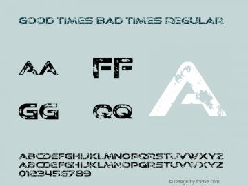 Good Times Bad Times Regular Version 4.001 Font Sample