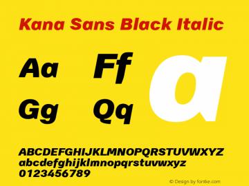 Kana Sans Black Italic Version 3.00 Font Sample