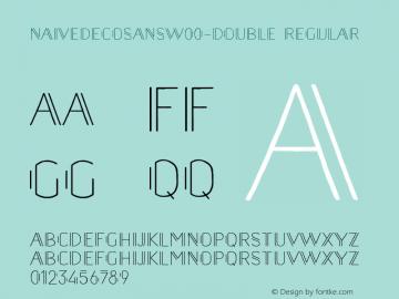 NaiveDecoSansW00-Double Regular Version 1.00 Font Sample