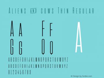 Aliens & cows Thin Regular Version 2.011 Font Sample