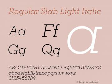 Regular Slab Light Italic Version 1.0; ttfautohint (v1.4) Font Sample