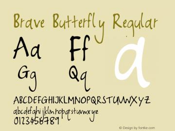 Brave Butterfly Regular Version 1.000;PS 001.000;hotconv 1.0.88;makeotf.lib2.5.64775 Font Sample