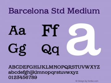 Barcelona Std Medium Version 1.000 Font Sample
