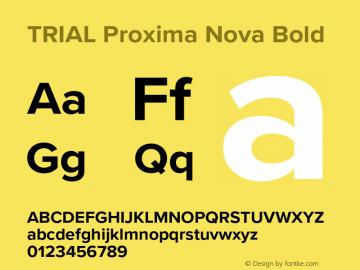 TRIAL Proxima Nova Bold Version 3.001;PS 003.001;hotconv 1.0.88;makeotf.lib2.5.64775 Font Sample