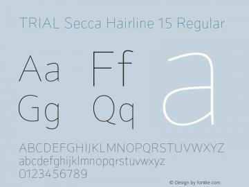 TRIAL Secca Hairline 15 Regular Version 1.102;PS 1.100;hotconv 1.0.81;makeotf.lib2.5.63406 Font Sample
