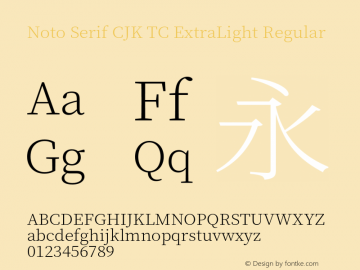Noto Serif CJK TC ExtraLight Regular Version 1.000;PS 1;hotconv 16.6.53;makeotf.lib2.5.65590 Font Sample