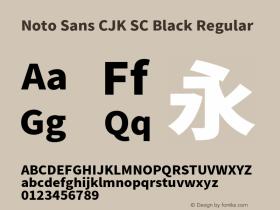 Noto Sans CJK SC Black Regular Version 1.004;PS 1.004;hotconv 1.0.82;makeotf.lib2.5.63406 Font Sample