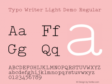 Typo Writer Light Demo Regular Version 1.00 April 5, 2017, initial release Font Sample