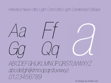 Helvetica Neue-Ultra Light Cond Ultra Light Condensed Oblique Version 1.300;PS 001.003;hotconv 1.0.38图片样张