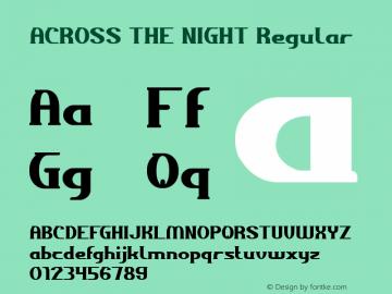 ACROSS THE NIGHT Regular Version 1.00 April 20, 2017, initial release Font Sample