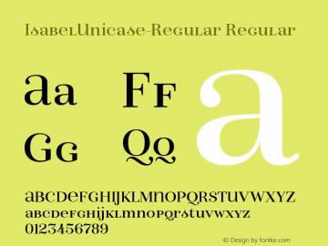IsabelUnicase-Regular Regular Version 1.000;PS 001.000;hotconv 1.0.88;makeotf.lib2.5.64775图片样张