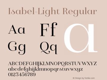 Isabel-Light Regular Version 1.000;PS 001.000;hotconv 1.0.88;makeotf.lib2.5.64775图片样张