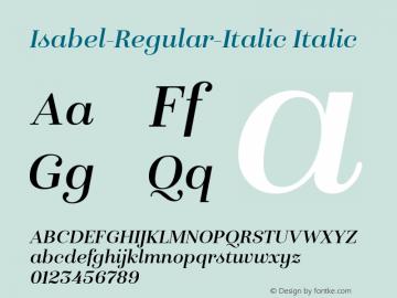 Isabel-Regular-Italic Italic Version 1.000;PS 001.000;hotconv 1.0.88;makeotf.lib2.5.64775图片样张