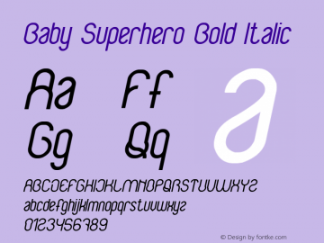 Baby Superhero Bold Italic Version 1.00 April 27, 2017, initial release Font Sample