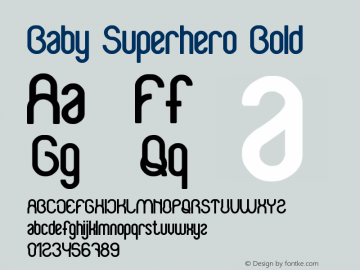 Baby Superhero Bold Version 1.00 April 27, 2017, initial release Font Sample