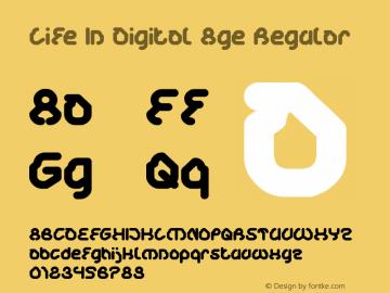 Life In Digital Age Regular Version 1.00 April 29, 2017, initial release Font Sample