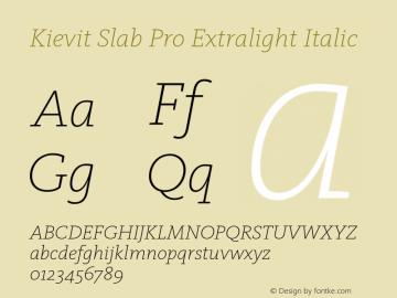 KievitSlabPro-ExtlightItalic Version 7.504; 2013; Build 1022图片样张