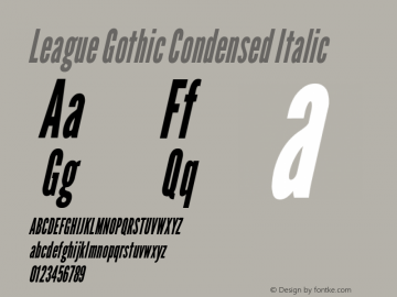 League Gothic Condensed Italic Regular Version 1.001;PS 001.001;hotconv 1.0.56;makeotf.lib2.0.21325图片样张