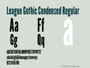 League Gothic Condensed Regular Version 1.001;PS 001.001;hotconv 1.0.56;makeotf.lib2.0.21325图片样张