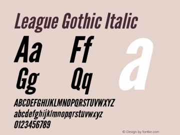 League Gothic Italic Regular Version 1.001;PS 001.001;hotconv 1.0.56;makeotf.lib2.0.21325图片样张