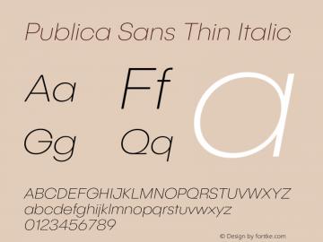 PublicaSans-ThinItalic Version 1.000;PS 001.000;hotconv 1.0.88;makeotf.lib2.5.64775图片样张