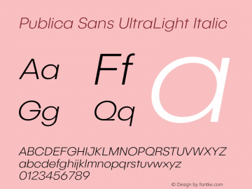 PublicaSans-UltraLightItalic Version 1.000;PS 001.000;hotconv 1.0.88;makeotf.lib2.5.64775图片样张