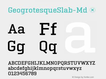 ☞Geogrotesque Slab Medium Version 1.000;PS 1.0;hotconv 1.0.88;makeotf.lib2.5.647800;com.myfonts.easy.emtype.geogrotesque-slab.medium.wfkit2.version.4GjU图片样张