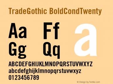 Trade Gothic Bold Condensed No. 20 Version 001.001图片样张