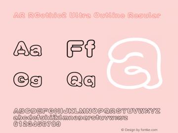 AR RGothic2 Ultra Outline Version 2.001;PS 001.001;hotconv 1.0.38图片样张