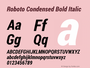 Roboto Condensed Bold Italic Version 1.200311; 2013; build; 20140304 Font Sample