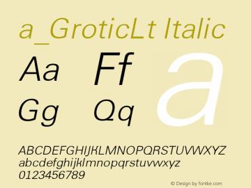 a_GroticLt Italic Version 1.1 - November 1992图片样张