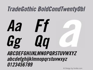 Trade Gothic Bold Condensed No. 20 Oblique Version 001.001图片样张