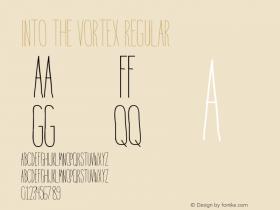 IntotheVortex-Regular Version 1.000;PS 001.001;hotconv 1.0.56图片样张