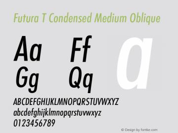 Futura T Condensed Font,FuturaT-MediCondObli Font,Futura T
