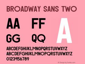Broadway-SansTwo Version 1.000;PS 001.000;hotconv 1.0.88;makeotf.lib2.5.64775图片样张