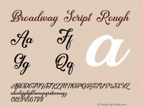Broadway-ScriptRough Version 1.000;PS 001.000;hotconv 1.0.88;makeotf.lib2.5.64775图片样张