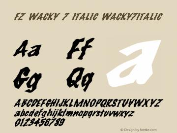 FZ WACKY 7 ITALIC WACKY7ITALIC Version 1.000 Font Sample