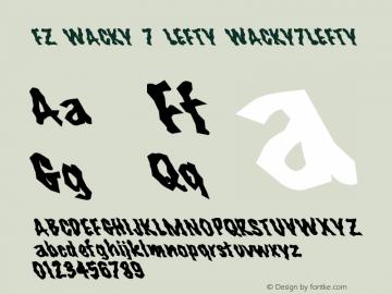 FZ WACKY 7 LEFTY WACKY7LEFTY Version 1.000 Font Sample