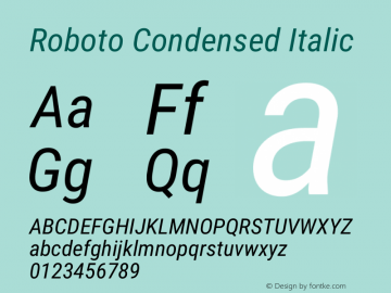 Roboto Condensed Italic Version 2.01289; 2015 Font Sample
