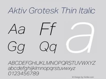 AktivGrotesk-ThinItalic Version 1.000;PS 001.001;hotconv 1.0.56图片样张