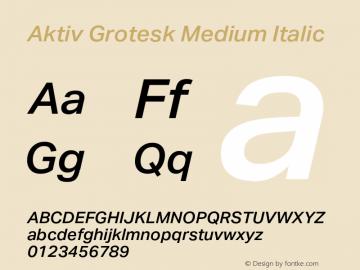 AktivGrotesk-MediumItalic Version 1.000;PS 001.001;hotconv 1.0.56图片样张
